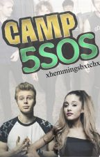 CAMP 5SOS! (Luke Hemmings/5SOS-FF) *very slow updates!!!!/not edited* by suddenluke