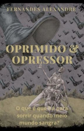 Oprimido e opressor  by fernas_07