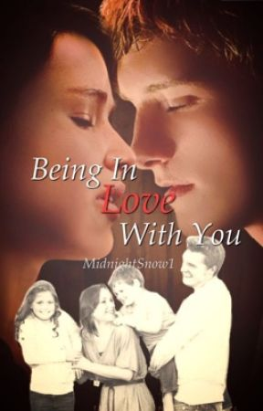 Being In Love With You - Sequel of After The Always by MidnightSnow1