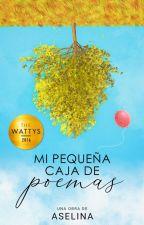 Mi Pequeña Caja de Poemas |#Wattys2016| by YourLittleBiscuit