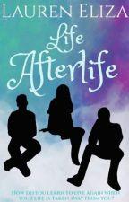 Life Afterlife by laurenelizas