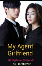 My Agent girlfriend (MY MYSTERIOUS GIRLFRIEND) by floralcrest