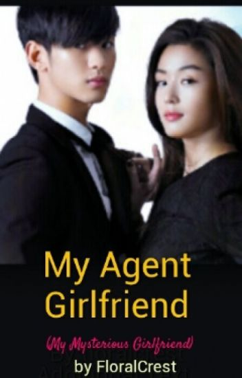 My Agent girlfriend (MY MYSTERIOUS GIRLFRIEND)