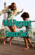 14 & Pregnant Season TWO by Desglizzy