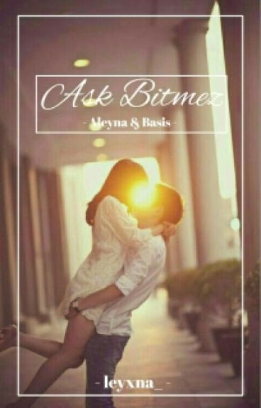 Ask bitmez-Aleyna&Baris