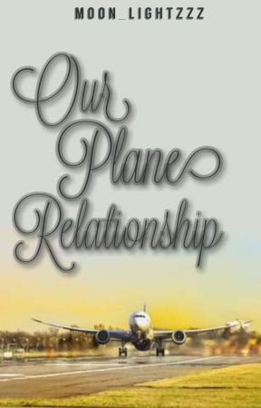 Our Plane Relationship  by moon_lightzzz