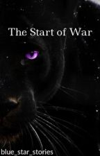 The Start of War {in progress} by Star__Stories