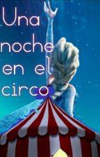 Una noche en el circo by AlexFernanda1