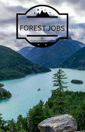 Forest Jobs by TheDoomSlayerEternal