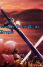Knights of the Water Dragon (an SAO fanfic) by Adrina_Loves_Sea