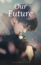 Our Future || Jjk  by Gukmajins