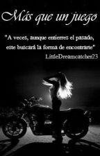 Más que un Juego (En Edición) by LittleDreamcatcher23