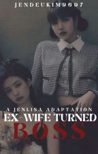 Ex-Wife Turned Boss by Jendeukim9697