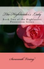 The Highlander's Lady (Book Two of the Highlander Possession Series) by foreverhopeful