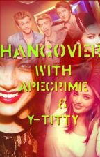 Hangover with ApeCrime and Y-Titty by RockytoSky