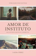 Amor de instituto {Editando}. by Lauri-n_n