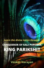 Conqueror of Kali Purusha: King Parikshit by VenkatNarayanan123