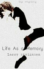 Life As a Memory | AU!LarryStylinson by shylarry