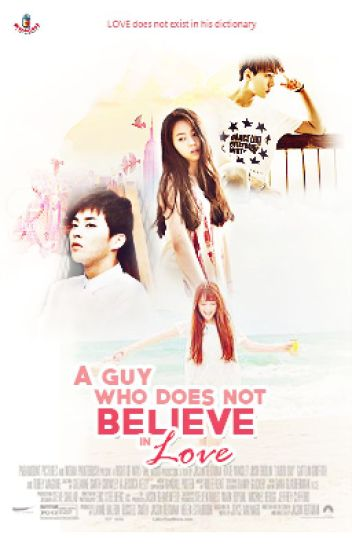 A Guy Who Does Not Believe In Love [COMPLETED]