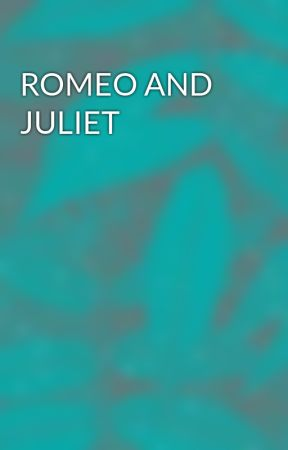 ROMEO AND JULIET by random_56jez