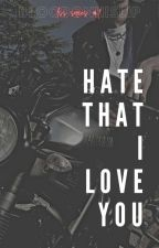 LSS Series #1: Hate That I Love You (BxB) (2020) (ON-GOING) by bloodonhislip