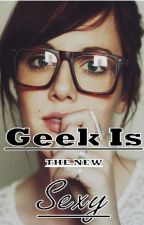Geek Is The New Sexy by abigail20000