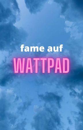 Fame auf Wattpad by aylesiaaa