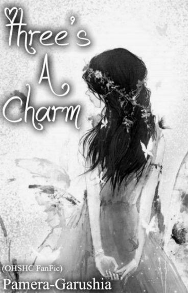 『Three's A Charm』『OHSHC』*EDITING*