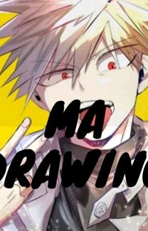 My Drawings Katsuki King Explosion Murder Kachan Bakugou Wattpad