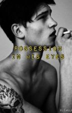 Possession in his eyes by wolfchick99
