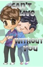 Can't live without you (Phan AU) by phan-fricken-tastic