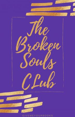 The Broken Souls Club by GiveMeYourBooks