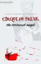 Cirque Du Freak: The Tortured Angel by Bonejangles