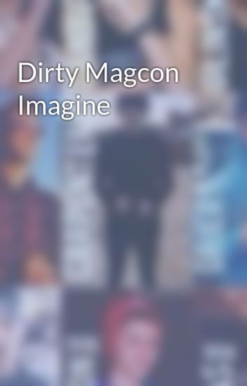 Dirty Magcon Imagine