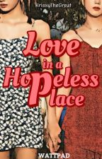 Love in a Hopeless Place by KrisxyTheGreat