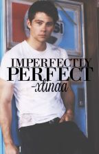 Imperfectly Perfect. by -xtinaa
