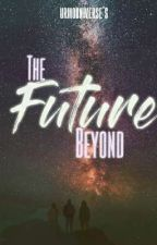 The Future Beyond by urmooniverse