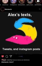 Alex's texts, tweets, and instagrams by emo_hell_666