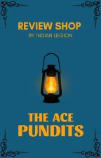 The Ace Pundits   Review Shop by IndianLegion
