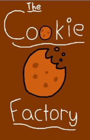 The Cookie Factory | A data-brawl fan-fic. by TheFriendlyMalware