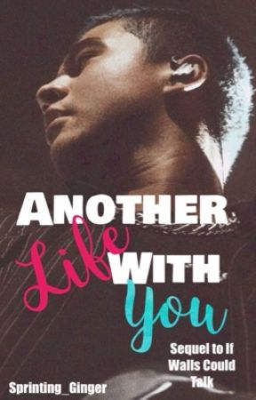 Another Life With You || sequel to IWCT by Sprinting_Ginger