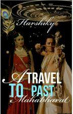 A travel to the past * Mahabharat by Harshiky