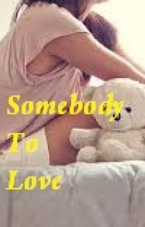 Somebody To Love by NylerMimzy13