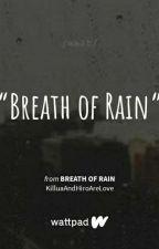 Breath of Rain (𝗖𝘂𝗿𝗿𝗲𝗻𝘁𝗹𝘆 𝗯𝗲𝗶𝗻𝗴 𝗥𝗲𝗺𝗮𝗱𝗲) by kurttii