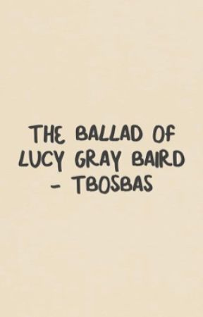 the ballad of lucy gray baird - tbosbas by ourgirlonfire