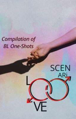 Love Scenario: A compilation of BL one shot stories
