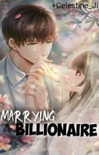 Marrying the billionaire (COMPLETED) by Celestine_Jiji