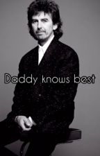 Daddy knows best - completed by harrisonkrishna2