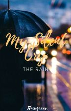 My Silent Cry (THE RAIN) by Ms_Rainqueen