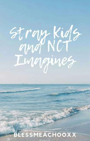 Stray Kids and NCT imagines by blessmeachooxx